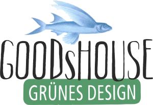 Das GOODsHOUSE sponsort unser Projekt: juhu!